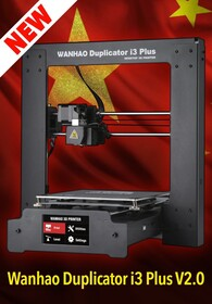 Wanhao I3 PLUS MK2.....THE BEST JUST GOT BETTER!!!